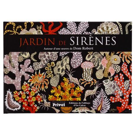 Jardin de Sirènes. Autour d'une oeuvre de Dom Robert